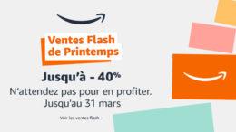 Ventes Flash de Printemps sur Amazon